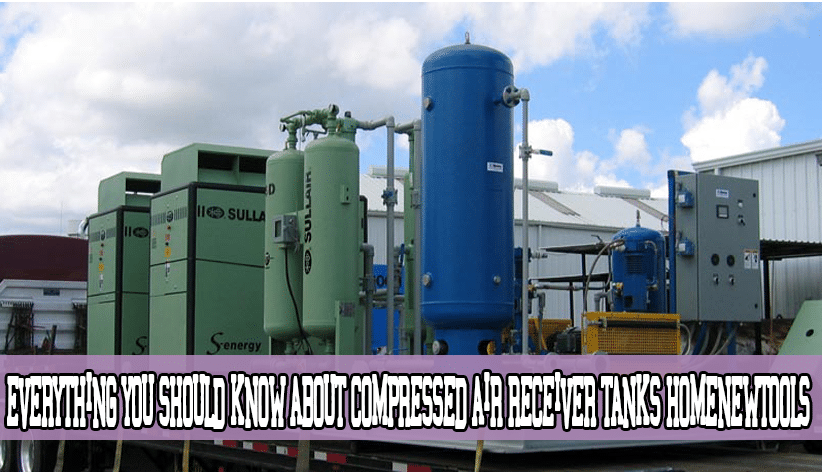 Everything You Should Know About Compressed Air Receiver Tanks