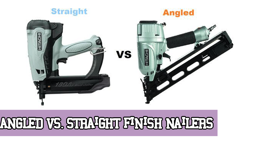 Angled vs. Straight Finish Nailers