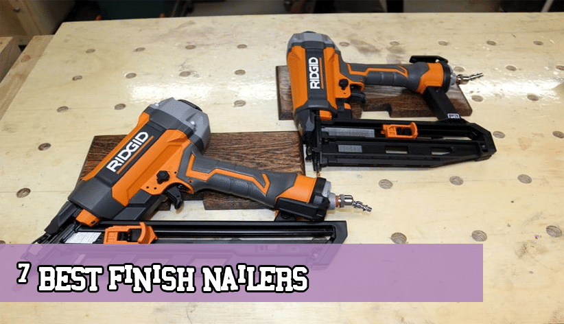 7 Best Finish Nailers