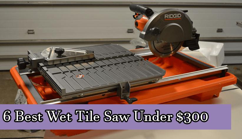Best Wet Tile Saw Under 300 dollar